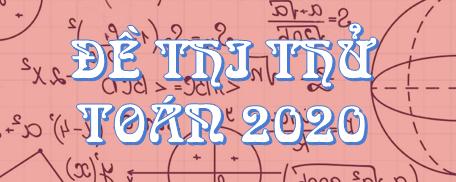 de-thi-thu-toan-2020-trung-hoc-pho-thong-quoc-gia-png.7458